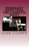 Dominant Seduction: The Complete Series