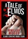 A Tale of Two Elmos (Elmo Jenkins #4)