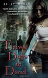 Three Days to Dead (Dreg City, #1)