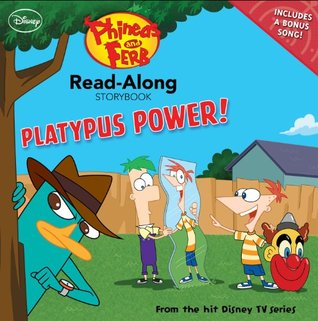 Phineas and Ferb Read-Along Storybook: Platypus Power! (Read-Along Storybook and CD)