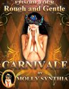 Rough and Gentle: Carnivale Episode Four
