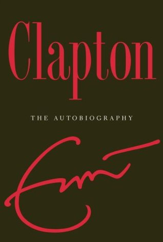 Clapton: The Autobiography (Hardcover)