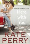 Here with You (Laurel Heights, #8)