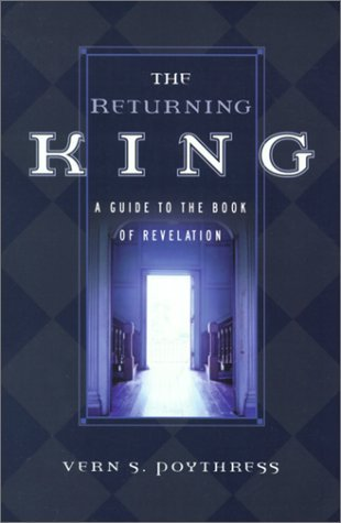 The Returning King: A Guide to the Book of Revelation
