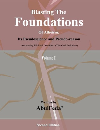 Blasting the foundations of atheism - Volume 1-