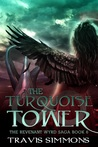 The Turquoise Tower  (The Revenant Wyrd Saga, #6)