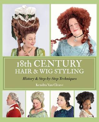 18th Century Hair & Wig Styling: History & Step-by-Step Techniques