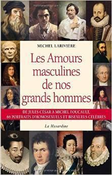 Les amours masculines de nos grands hommes