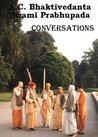 Conversations With A.C. Bhaktivedanta Swami Prabhupada by A.C. Bhaktivedanta Swami Pr...