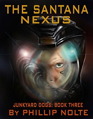 The Santana Nexus (Junkyard Dogs, #3)