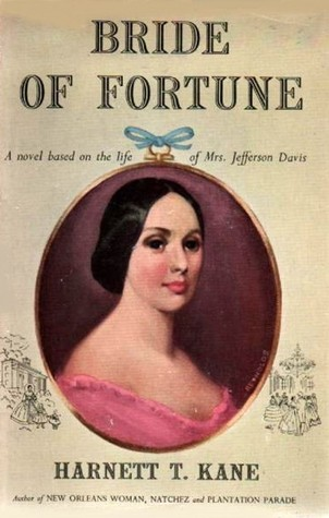 Bride of Fortune: A Novel Based on the Life of Mrs. Jefferson Davis