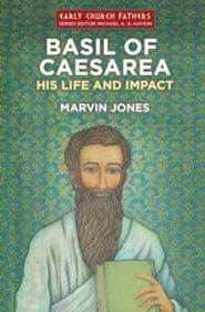Basil of Caesarea: His Life and Impact(Early Church Fathers)