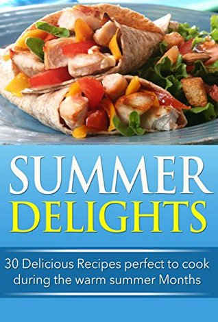 summer-delights-30-delicious-recipes-perfect-to-cook-during-the-warm-summer-months