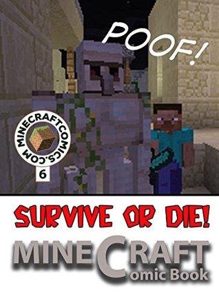 """Minecraft: Survive or Die """"6"""" (Minecraft Comics, Minecraft Novel, Minecraf Books, Minecraft Comics Book, Minecraft Adventures, Minecraft Game, Minecraft Stories)"""