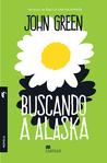 Buscando a Alaska by John Green