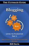 The Ultimate Guide to Blogging Laying the Foundation Part 1: How to Publish Your First Blog in Less Than One Hour