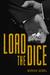 Load the Dice by Moriah Gemel