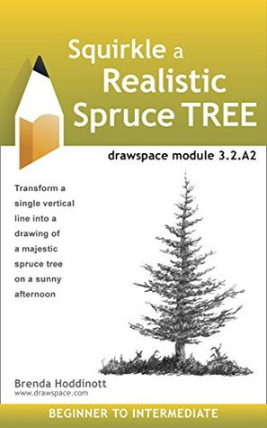 Squirkle a Realistic Spruce Tree: drawspace module 3.2.A2
