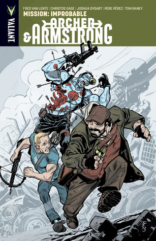 Ebook Archer & Armstrong, Volume 5: Mission: Improbable by Fred Van Lente TXT!