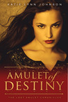 Amulet of Destiny (The Lost Amulet Chronicles, #3)