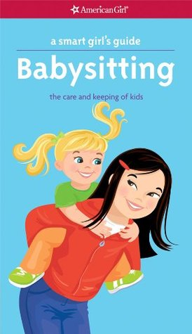 A Smart Girl's Guide: Babysitting