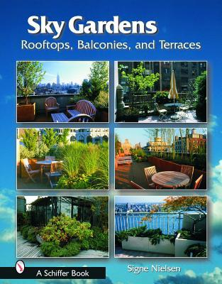 Sky Gardens: Rooftops, Balconies, and Terraces