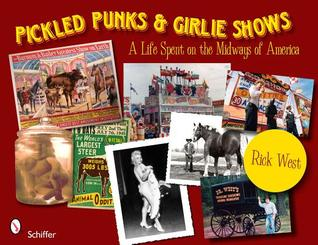Pickled Punks & Girlie Shows: A Life Spent on the Midways of America