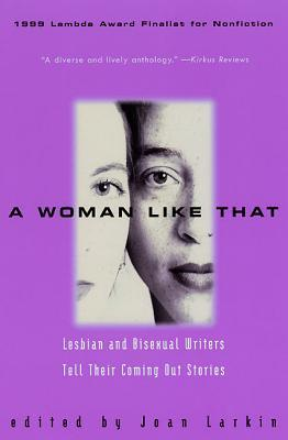 A Woman Like That: Lesbian And Bisexual Writers Tell Their Coming Out Stories