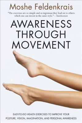 Awareness Through Movement by Moshé Feldenkrais