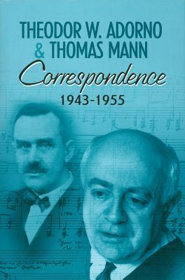 Correspondence 1943-1955 by Theodor W. Adorno