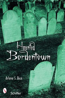 Haunted Bordentown, New Jersey