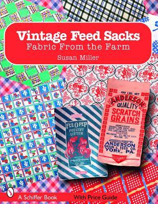Vintage Feed Sacks by Susan Miller