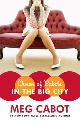Queen of Babble in the Big City (Queen of Babble, #2)