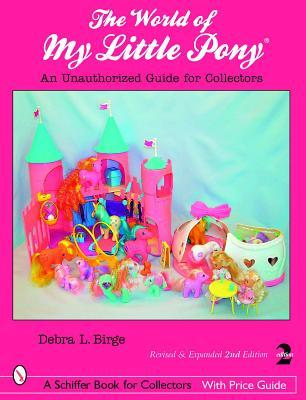 The World of My Little Pony: An Unauthorized Guide for Collectors