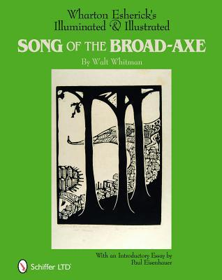 Wharton Esherick's Illuminated & Illustrated Song of the Broad-Axe: By Walt Whitman