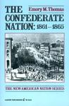 The Confederate Nation, 1861-1865 by Emory M. Thomas