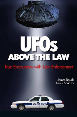 UFOs Above the Law: True Incidents of Law Enforcement Officers' Encounters with UFOs