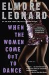 When the Women Come Out to Dance by Elmore Leonard