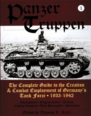 Panzertruppen: The Complete Guide to the Creation & Combat Employment of Germanys Tank Force 1943-1945/Formations Organizations Tactics Combat Reports Unit Strengths Statistics