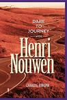 Download Dare to Journey with Henri Nouwen