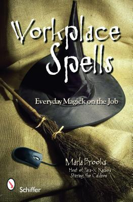 Workplace Spells: Everyday Magick on the Job