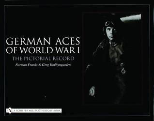 German Aces of World War I: The Pictorial Record
