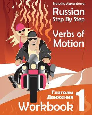 Russian Step by Step Verbs of Motion: Workbook 1 por Natasha Alexandrova, Anna Watt