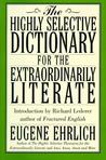 The Highly Selective Dictionary for the Extraordinarily Literate
