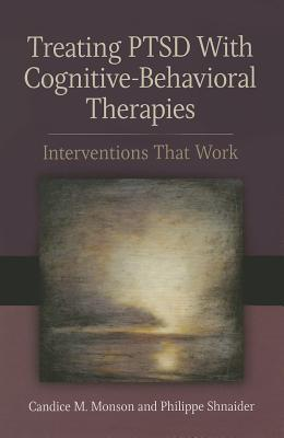 Treating PTSD with Cognitive-Behavioral Therapies: Interventions That Work