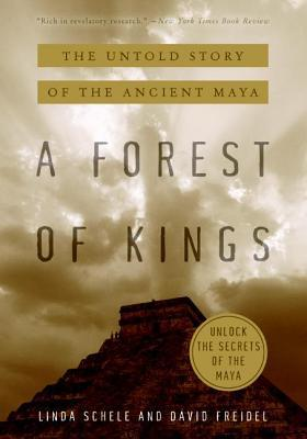 A Forest of Kings by Linda Schele
