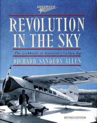 Revolution in the Sky: The Lockheed's of Aviation's Golden Age