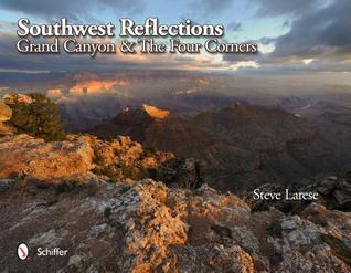 Southwest Reflections: Grand Canyon & the Four Corners