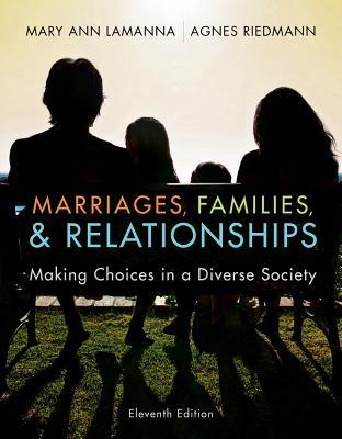 Marriages, Families, & Relationships: Making Choices in a Diverse Society
