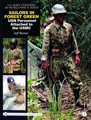 Sailors in Forest Green: USN Personnel Attached to the USMC